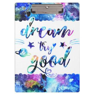 Traum. Versuch. Tun Sie gutes Klemmbrett