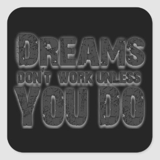 Träume arbeiten nicht quadrataufkleber