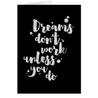 Träume arbeiten nicht es sei denn - inspirierend karte