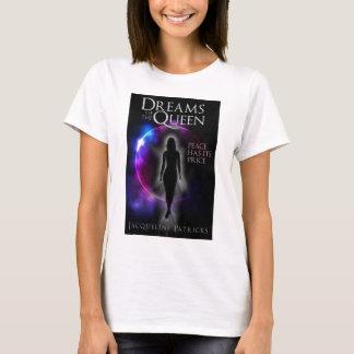 Träume des T - Shirt der Königinfrauen
