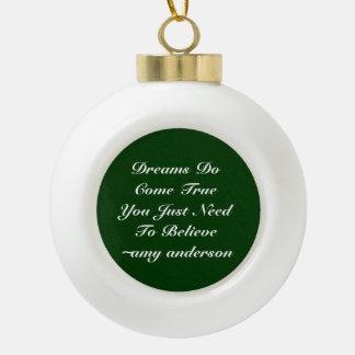 Träume kommen wahr wenn keramik Kugel-Ornament