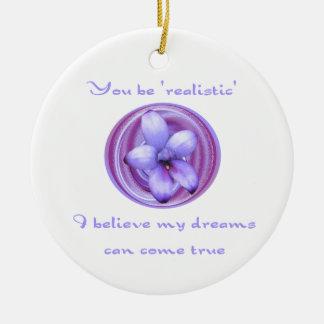 Träume können kommen wahr weinachtsornamente