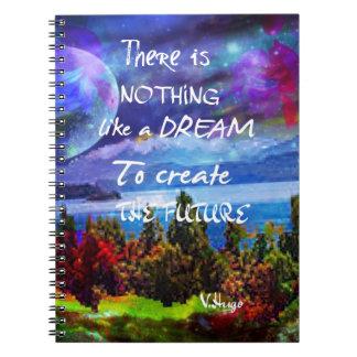 Träume schaffen die Zukunft Spiral Notizblock