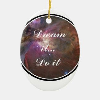 Träumen Sie es, tun Sie es - Raum Keramik Ornament