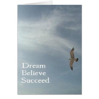 Träumen Sie, glauben Sie, folgen Sie Karte