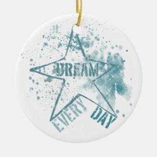 Träumen Sie jeden Tag Weihnachtsbaum Ornamente