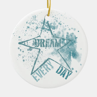 Träumen Sie jeden Tag Rundes Keramik Ornament