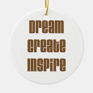 Träumen Sie, schaffen Sie, inspirieren Sie Rundes Keramik Ornament