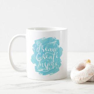 Träumen Sie, stellen Sie her, entwerfen Sie Tasse! Kaffeetasse