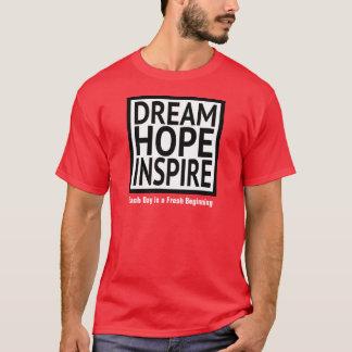 Traumhoffnung inspirieren jeden Tag ist ein neuer T-Shirt