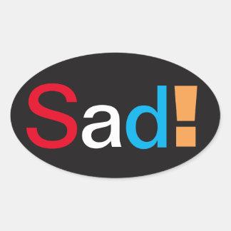 Traurig! Aufkleber