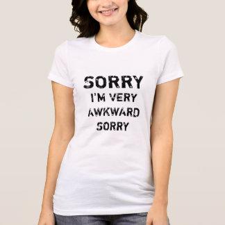 TRAURIG bin ich SEHR UNGESCHICKTES TRAURIGES T-Shirt