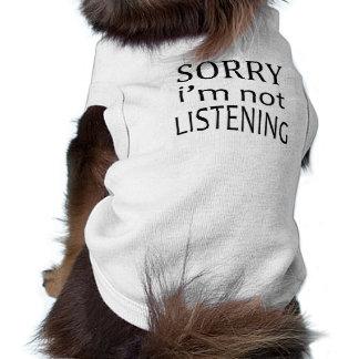 Traurig höre ich nicht ärmelfreies Hunde-Shirt