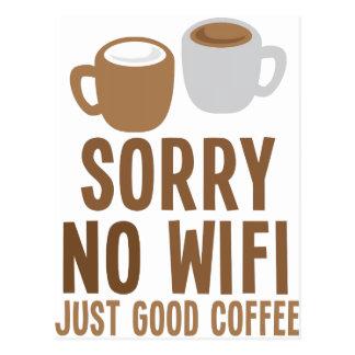 Traurig kein guter Kaffee WIFIS gerade! Postkarte