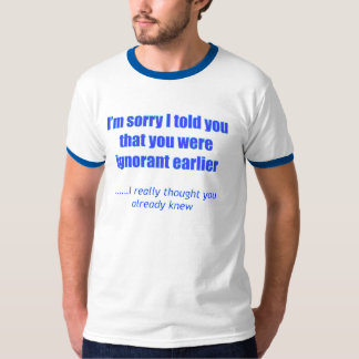 Traurig rief ich Sie ignorantes T-Shirt an