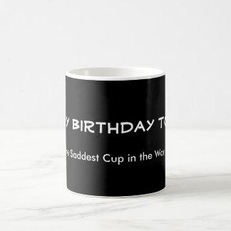 Traurigster Cup in der Welt Kaffeetasse