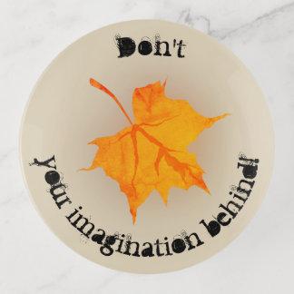 Treiben nicht Ihre Fantasie hinten Blätter! Dekoschale