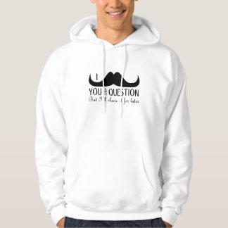 Trendy und cooler i-Schnurrbart Sie eine Frage Hoodie