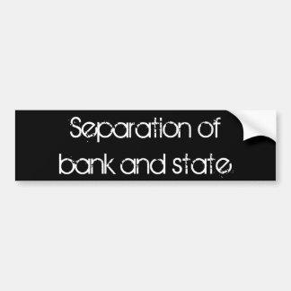 """""""Trennung von Bank und Staat"""" Autoaufkleber"""