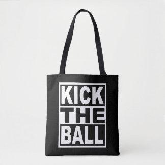 Treten Sie den Ball Tasche