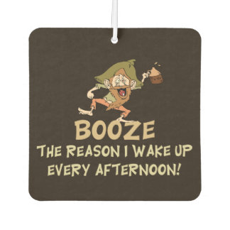 Trinken der Grund, den ich Sprichwort aufwache Lufterfrischer