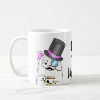 Trinken Sie einen Tee wie eine Sir-Miezekatze Kaffeetasse