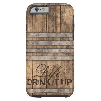 """""""TRINKEN Sie ES OBEN"""" Barrel Holz Tough iPhone 6 Hülle"""