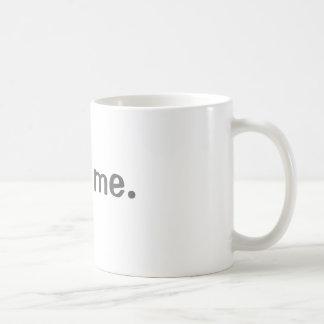 trinken Sie mich Kaffeetasse