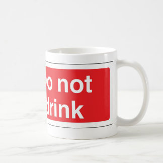 Trinken Sie nicht Kaffeetasse