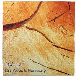 Trockenes Holz ist notwendig Stoffserviette
