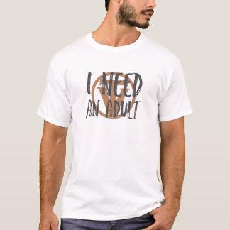 TrueVanguard - ich benötige einen Erwachsenen - T-Shirt