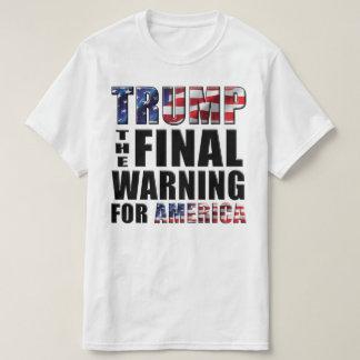 Trumpf - die abschließende Warnung für Amerika - T T-Shirt