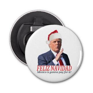 Trumpf. Feliz Navidad, Mexiko wird für es zahlen! Flaschenöffner