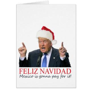 Trumpf. Feliz Navidad, Mexiko wird für es zahlen! Karte