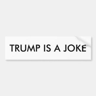 Trumpf ist ein Witz Autoaufkleber