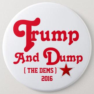 Trumpf und Dump Runder Button 15,3 Cm