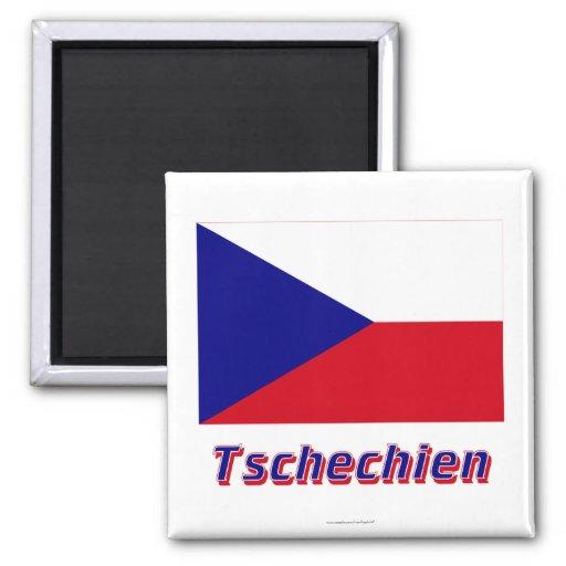 Tschechien Flagge MIT Namen Kühlschrankmagnet