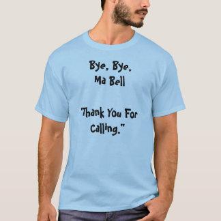 """Tschüss, Tschüss, MA-GLOCKE """" danken Ihnen für das T-Shirt"""