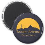 Tucson, Arizona - es ist eine trockene Hitze… Kühlschrankmagnete