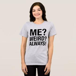 Tumblr T - Shirt ich? Sonderbar? Immer!