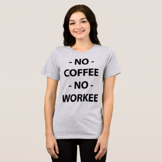 Tumblr T - Shirt kein Kaffee kein Workee