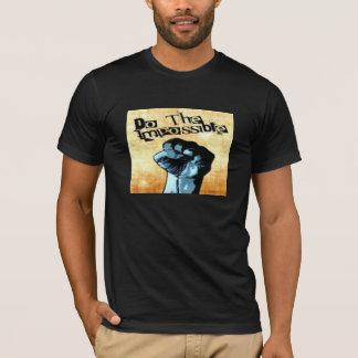 Tun Sie den unmöglichen T - Shirt