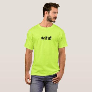 Tun Sie es alles T-Shirt