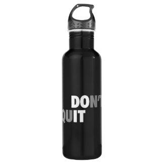 TUN Sie ES (BEENDIGEN Sie NICHT) - motivierend Trinkflasche