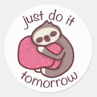 Tun Sie es einfach morgen Runder Aufkleber