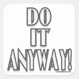 Tun Sie es irgendwie! Quadrataufkleber