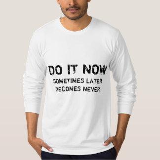 TUN SIE ES JETZT T-Shirt