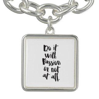 """""""Tun Sie es mit Leidenschaft oder überhaupt nicht"""" Armbänder"""