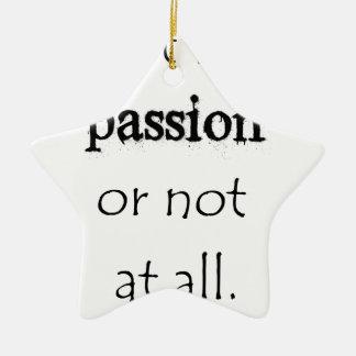 tun Sie es mit Leidenschaft oder überhaupt nicht Keramik Ornament