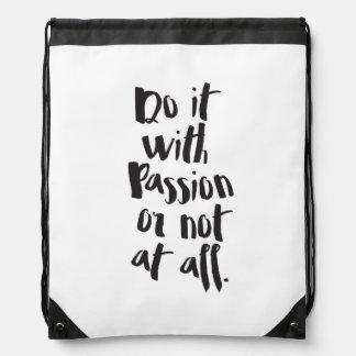 """""""Tun Sie es mit Leidenschaft oder überhaupt nicht"""" Sportbeutel"""